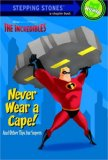 Never Wear a Cape! And Other Tips for Supers