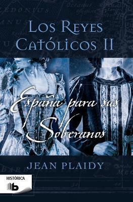 España para sus soberanos / Spain for Their Sovereigns