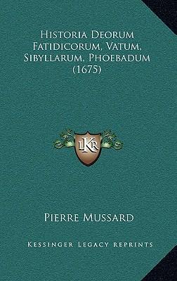 Historia Deorum Fatidicorum, Vatum, Sibyllarum, Phoebadum (1675)