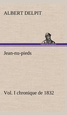 Jean Nu Pieds Vol I Chronique de 1832