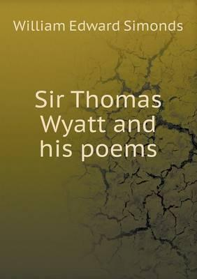 Sir Thomas Wyatt and His Poems