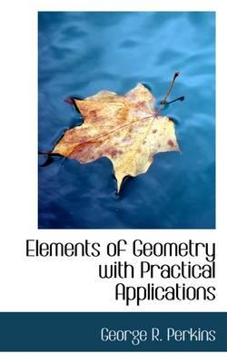 Elements of Geometry With Practical Applications