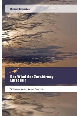 Der Wind der Zerstörung - Episode 1