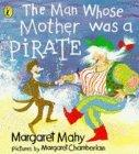 The Man Whose Mother Was a Pirate