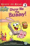 Show Me the Bunny!