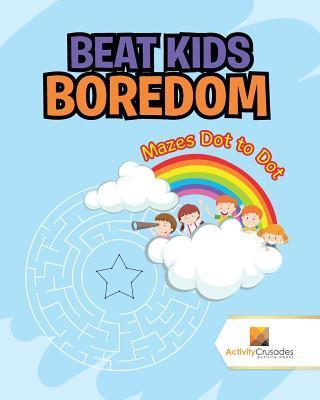 Beat Kids Boredom