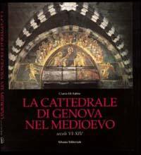 La Cattedrale di Genova nel Medioevo