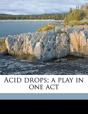 Acid Drops; A Play in One Act