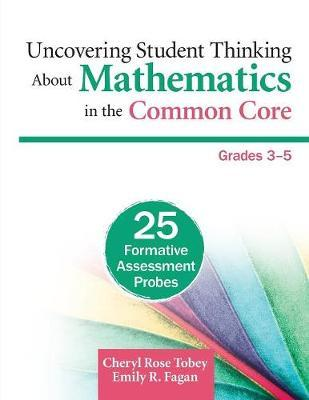 Uncovering Student Thinking About Mathematics in the Common Core, Grades 3-5