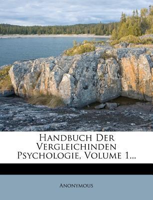 Handbuch Der Vergleichinden Psychologie, Volume 1...