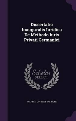 Dissertatio Inauguralis Iuridica de Methodo Iuris Privati Germanici