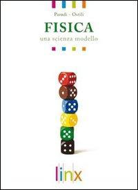 Fisica. Una scienza modello. Per le Scuole superiori. Con DVD-ROM. Con espansione online