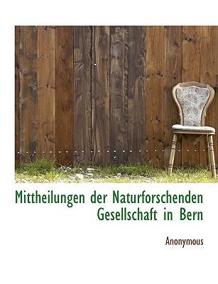 Mittheilungen Der Naturforschenden Gesellschaft in Bern