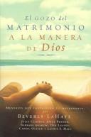 El Gozo Del Matrimonio A La Manera De Dios / The Joy of Marriage God's Way