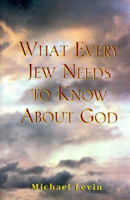 What Every Jew Needs to Know About God