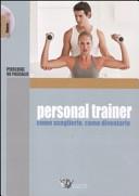 Personal trainer. Come sceglierlo, come diventarlo