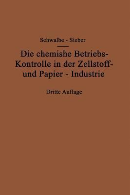 Die Chemische Betriebskontrolle in Der Zellstoff- Und Papier-industrie Und Anderen Zellstoff Verarbeitenden Industrien