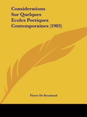 Considerations Sur Quelques Ecoles Poetiques Contemporaines (1903)