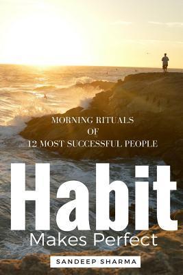 Habit Makes Perfect