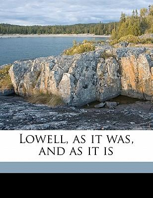 Lowell, as It Was, a...