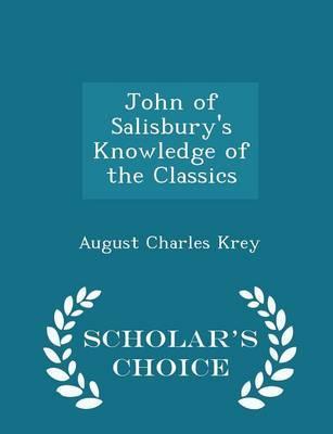 John of Salisbury's Knowledge of the Classics - Scholar's Choice Edition