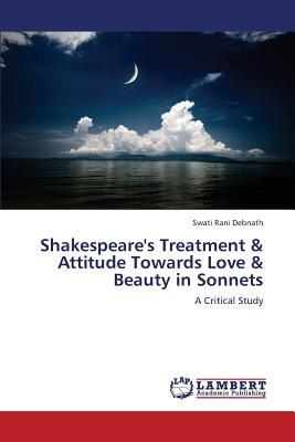 Shakespeare's Treatment & Attitude Towards Love & Beauty in Sonnets