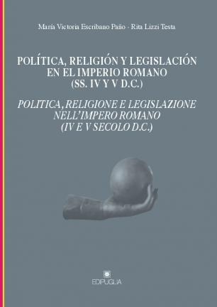 Politica, religione e legislazione nell'Impero Romano (IV-V sec.)