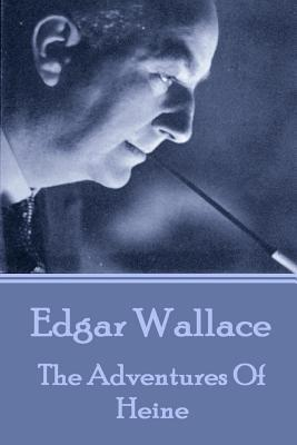 Edgar Wallace - The Adventures Of Heine