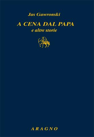 A cena dal papa e altre storie