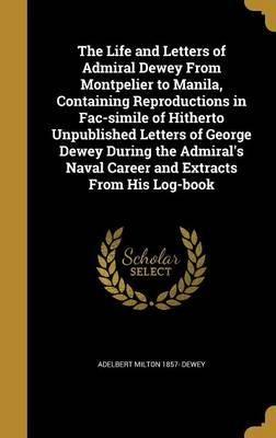 LIFE & LETTERS OF ADMIRAL DEWE