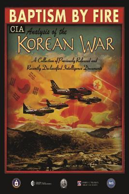 Baptism by Fire, CIA Analysis of the Korean War