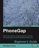 PhoneGap 0. 9 Beginner's Guide