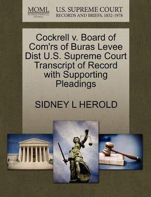 Cockrell V. Board of Com'rs of Buras Levee Dist U.S. Supreme Court Transcript of Record with Supporting Pleadings