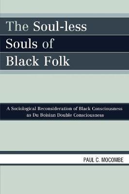 The Soul-Less Souls of Black Folk
