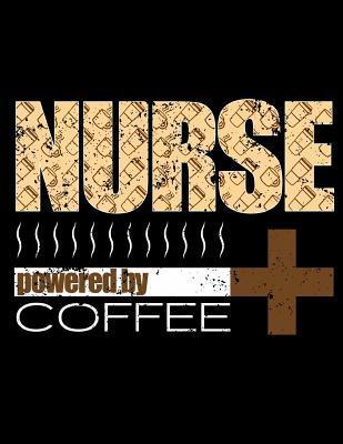 Nurse Powered By Coffee