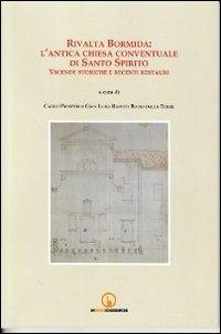 Rivalta Bormida. L'antica chiesa conventuale di Santo Spirito. Vicende storiche e recenti restauri