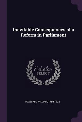 Inevitable Consequences of a Reform in Parliament