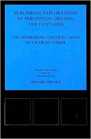 Subliminal Explorations of Perception, Dreams, and Fantasies