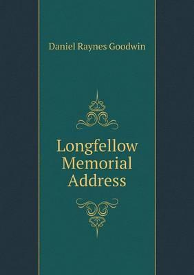 Longfellow Memorial Address