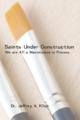 Saints Under Construction