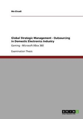 Global Strategic Management - Outsourcing in Domestic Electronics Industry