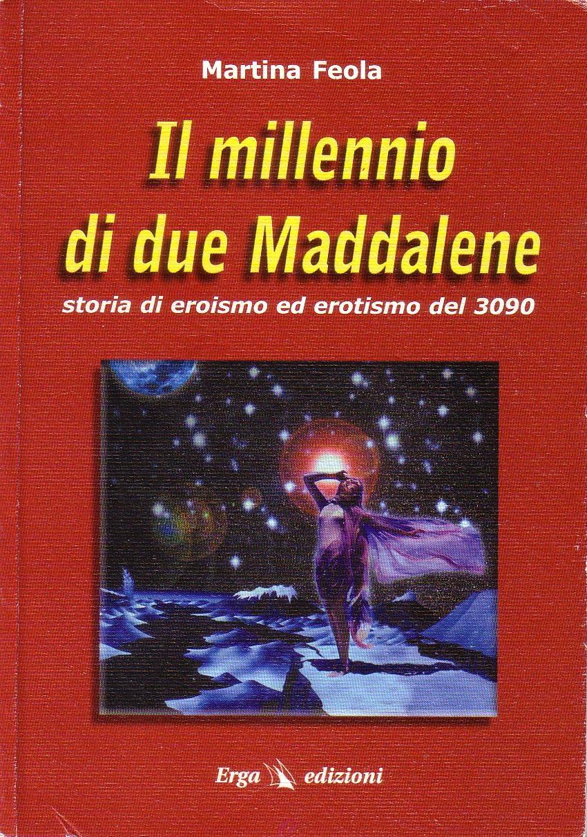 Il millennio di due Maddalene (storia di eroismo ed erotismo del 3090)