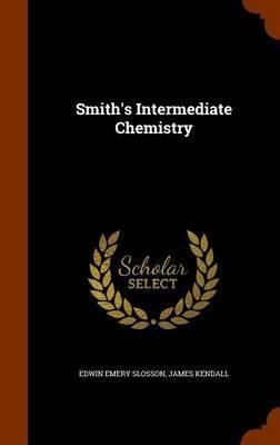 Smith's Intermediate Chemistry