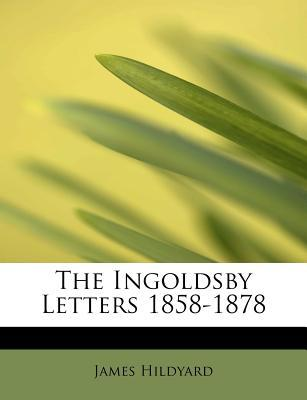 The Ingoldsby Letters 1858-1878
