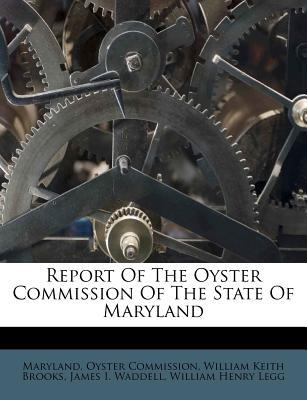 Report of the Oyster Commission of the State of Maryland