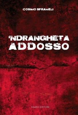 'Ndrangheta addosso