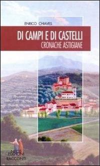 Di campi e di castelli. Cronache astigiane