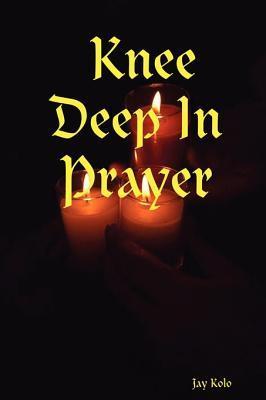 Knee Deep in Prayer