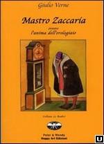 Mastro Zaccaria ovvero l'anima dell'orologiaio