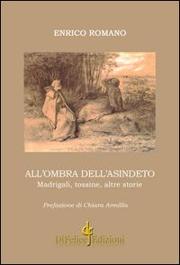 All'ombra dell'asindeto. Madrigali, tossine, altre storie